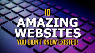 10 Amazing Websites You Didn't Know Existed! 2021