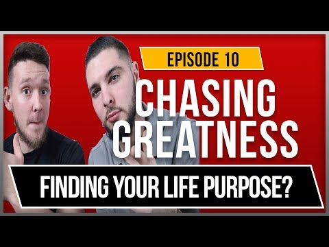 Finding Your Life Purpose & How To Start a YouTube Channel - Chasing Greatness: Episode 10