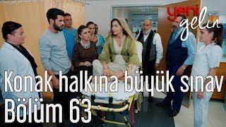 Download Yeni Gelin 63. Bölüm (Final) - Konak Halkına Büyük Sınav Video