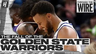 The Fall Of The Golden State Warriors | Through The Wire Podcast