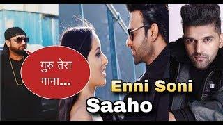 Enni Soni Song   Honey Singh Reaction on Enni Soni Song, Saaho, Guru Randhawa   Prabhas, Shraddha
