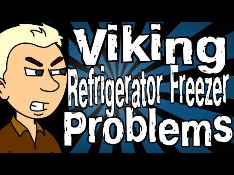 Viking Refrigerator Freezer Problems