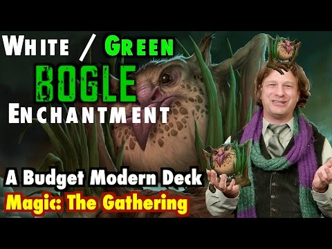 MTG - White / Green Enchantment Bogles! A Budget Modern Deck for Magic: The Gathering!