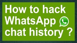 How to Hack Whatsapp Chat History... (Amazing Method)