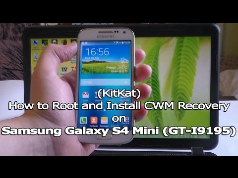 (KitKat) How to Root and Install CWM Recovery on Samsung Galaxy S4 Mini (GT-I9195)