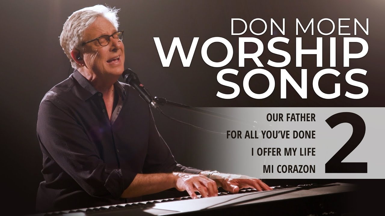 Don Moen LIVE Praise & Worship Songs #2