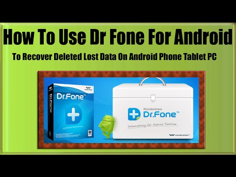 How To Use Dr Fone For Android To Recover Deleted Lost Data On Android Phone Tablet PC