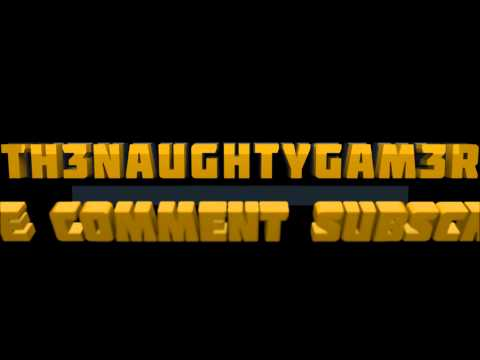 Th3NaughtyGam3r - Intro Made by Me