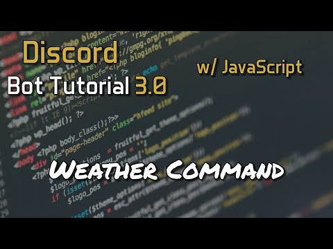 Discord Bot Tutorial 3.0 - Weather Command [4]