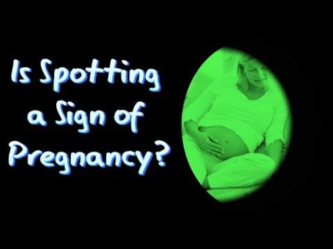 Is Spotting a Sign of Pregnancy?