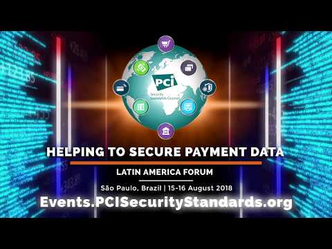 Don't Miss Out: PCI SSC 2018 Latin America Forum
