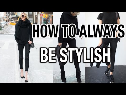 HOW TO ALWAYS BE STYLISH!