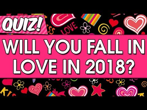 Will you fall in love in 2018? True Personality Love Test Quiz
