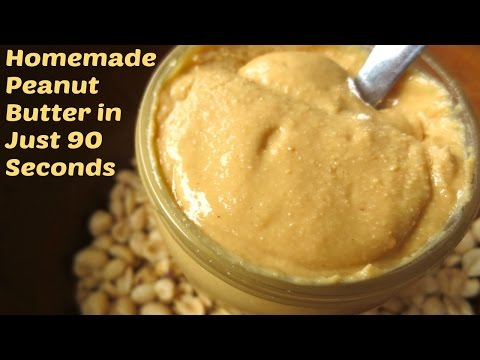 90 Seconds to Homemade Peanut Butter