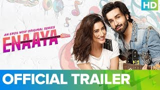 Enaaya - Exclusive Trailer | An Eros Now Original Series | All Episodes Streaming Now
