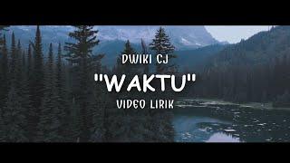 Dwiki Cj - Waktu