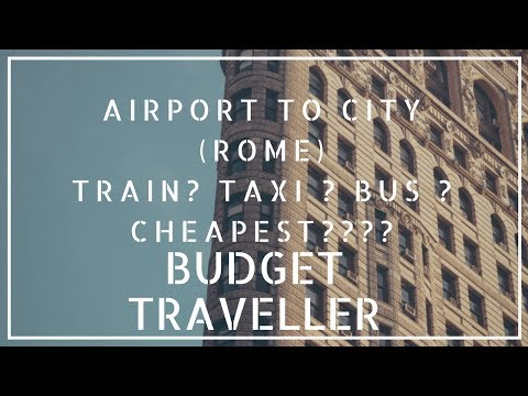 #2 Rome , Italy (FCO) Airport To Rome City Center (Taxi/Train/Bus) ? (TheIndianBachelor)