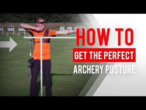 How to get the perfect archery posture