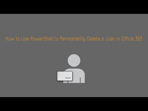 How to Use PowerShell to Permanently Delete a User in Office 365
