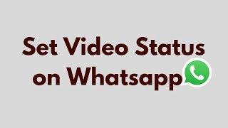 How To Set Video Status On Whatsapp