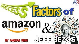 Amazon की कामयाबी से सीखो  || Success Factors of Amazon & Jeff Bezos by Anurag Rishi | Motivation
