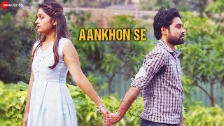 Aankhon Se - Official Music Video | Nishit Mishra