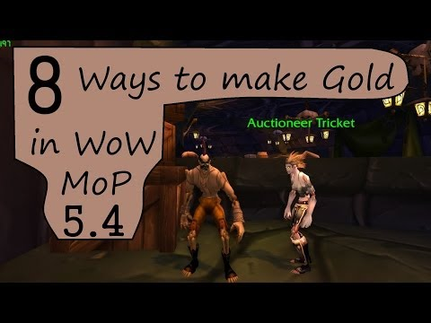 8 Easy Ways to Make Gold in WoW (Mists of Pandaria, 5.4)