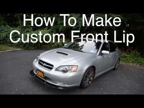 How To Make Custom Front Lip (05 Subaru Legacy GT)