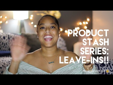 PRODUCT STASH | LEAVE IN CONDITIONERS! | Danielle Renée