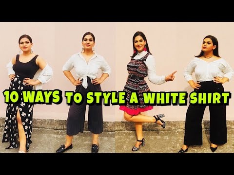 10 DIFFERENT WAYS TO STYLE A WHITE SHIRT || HOW TO STYLE A WHITE SHIRT FOR CURVY WOMEN || TRY ON