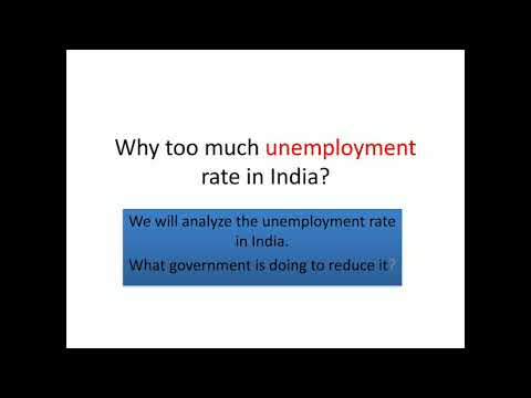 Why too much unemployment rate in India? Government policies to reduce unemployment.