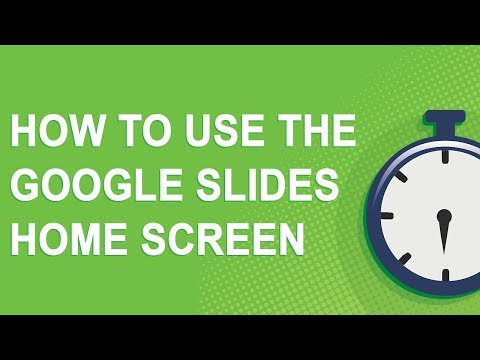 How to use the Google Slides home screen (2018)