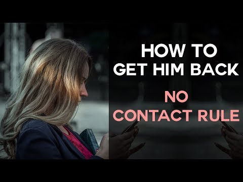 How To Get Him Back Using No Contact Rule