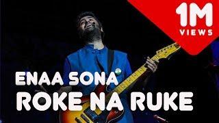 Roke na ruke naina X Enna Sona | Arijit Singh Live