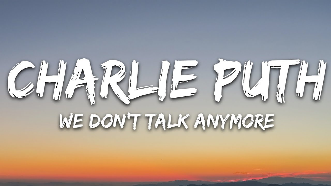 Charlie Puth - We Don't Talk Anymore (Lyrics) feat. Selena Gomez