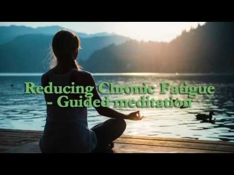 Remove Chronic Fatigue - Guided meditation