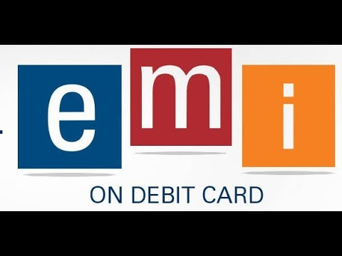 EMI on Debit Card for Online/Offline Shopping: Debit Card par Equated Monthly Installment?