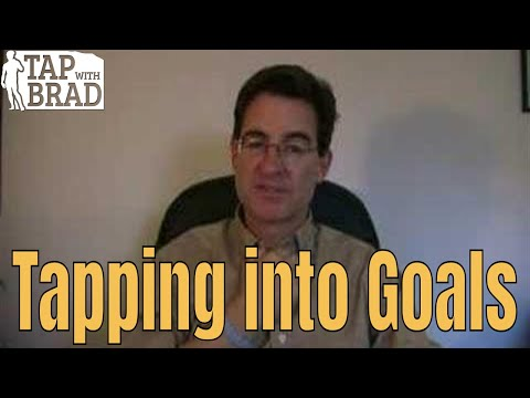 Tapping into Goals - EFT with Brad Yates