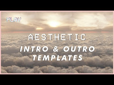 Xxx Mp4 Aesthetic Intro Templates With Matching Outros 2019 NO TEXT WITH DOWNLOAD LINKS 3gp Sex