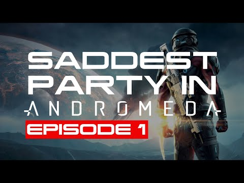 Saddest Party In Mass Effect: Andromeda - Episode 1