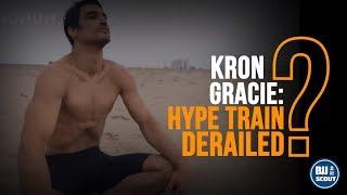 Kron Gracie - Hype train derailed?