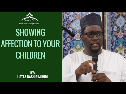 Showing Affection to your Children - Ustaz Bashir Mundi #5Mins Talk