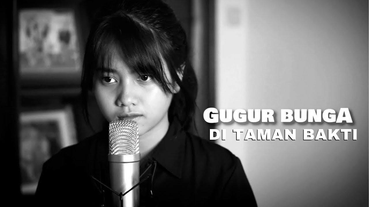 Download Gugur Bunga Di Taman Bakti (Cover) by Hanin Dhiya MP3 Gratis