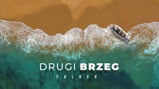 """Paluch """"Drugi Brzeg"""" ( OFFICIAL VIDEO )"""