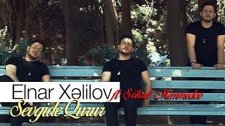 Elnar Xelilov ft Şöhret Memmedov - Sevgide Qurur 2019 (KLİP)