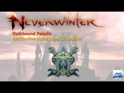 Neverwinter: Oathbound Paladin Retribution build (mod 12 & 12B update)