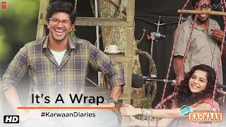 Karwaan | It's A Wrap | Irrfan | Dulquer Salmaan | Mithila Palkar | 3rd August 2018