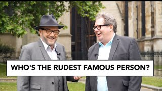 Mike Graham & George Galloway at Westminster: who's the rudest famous person you've met?