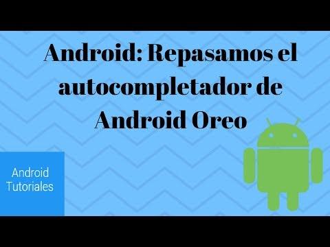 Android: Repasamos el autocompletador de Android Oreo