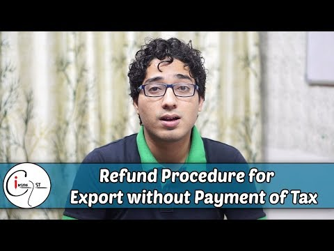 Refund Procedure for Export without Payment of Tax